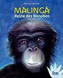 Malinga, reine des Bonobos | Guiraud, Florence (1957-....). Auteur