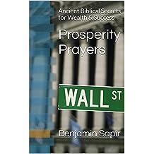 Prosperity Prayers: Ancient Biblical Secrets for Wealth & Success (Biblical Magic Book 1) (English Edition)