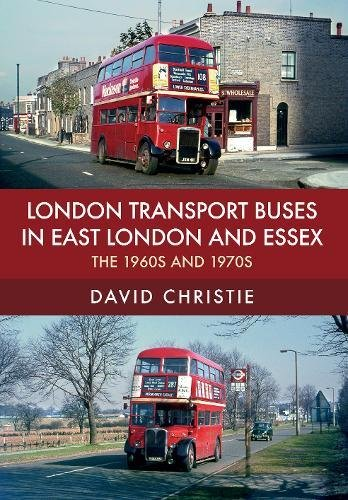 London Transport Buses in East London and Essex: The 1960s and 1970s