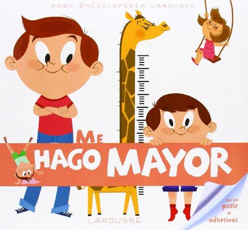 Baby enciclopedia. Me hago mayor (Larousse - Infantil / Juvenil - Castellano - A Partir De 3 Años) por Larousse Editorial