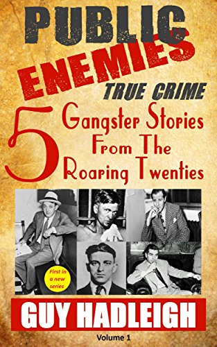 free kindle book Public Enemies: 5 True Crime Gangster Stories from the Roaring Twenties(Vol 1)