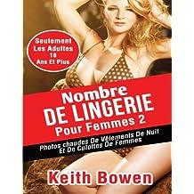 Nombre De Lingerie Pour Femmes 2: Photos Chaudes De Vêtements De Nuit Et De Culottes De Femmes
