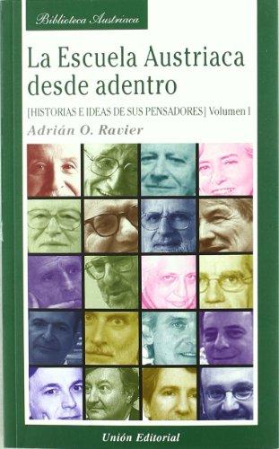 La Escuela Austriaca desde adentro. Volumen 1: Historia e ideas de sus pensadores (Biblioteca Austriaca) por y otros