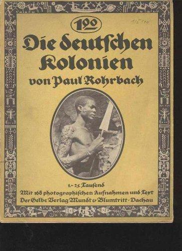 Rohrbach: die deutschen Kolonien mit 168 photographischen Aufnahmen, gelbe Verlag Mundt