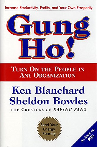 Gung Ho!: Turn on the People in Any Organization por Ken Blanchard