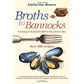 Broths to Bannocks: Cooking in Scotland 1690 to the Present Day