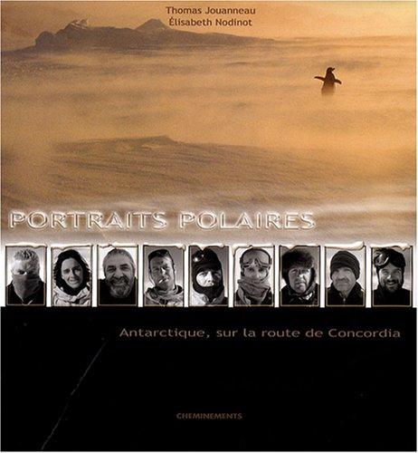Portraits polaires : Antarctique, sur la route de Concordia (1CD audio)
