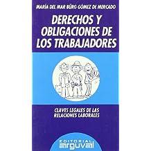 Derechos y Obligaciónes de los Trabajadores (GUÍAS LEGALES)
