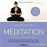Telecharger Livres Ma lecon de meditation Corps Esprit retrouvez l harmonie Chez vous au bureau ou en pleine nature CD inclus (PDF,EPUB,MOBI) gratuits en Francaise