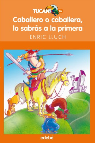 Caballero o caballera, lo sabrás a la primera (Tucán Naranja) por Enric Lluch