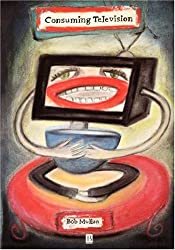 Consuming Television: Television and Its Audiences by Mullan (27-Mar-1997) Paperback