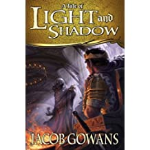 A Tale of Light and Shadow by Jacob Gowans (2014-09-09)