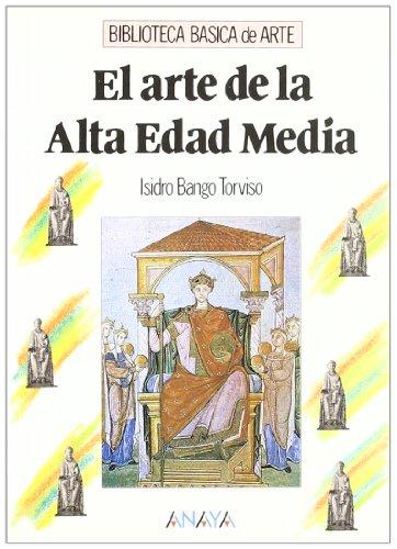 El arte de la Alta Edad Media/ The art of the High Middle Ages