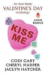 Kiss Me: An Avon Books Valentine's Day Anthology (A Rock Canyon, Idaho Novella) by Codi Gary (2013-03-12)