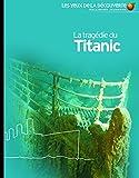 """Afficher """"La tragédie du """"Titanic"""""""""""