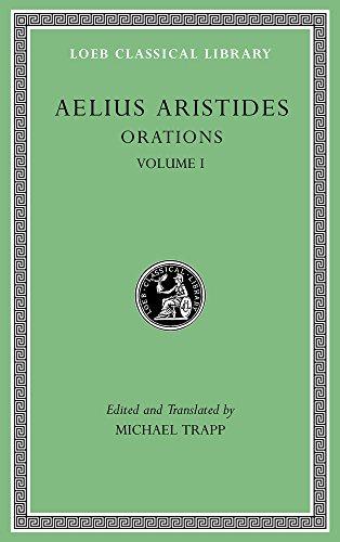 Orations, Volume I: 1 (Loeb Classical Library) por Aelius Aristides