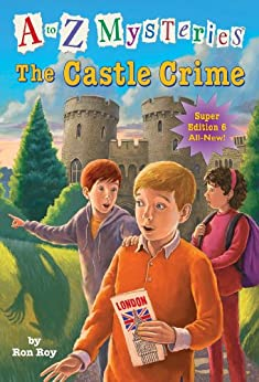 A to Z Mysteries Super Edition #6: The Castle Crime (A to Z Mysteries: Super Edition series) by [Roy, Ron]