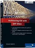 Architecting EDI with SAP IDocs by Emmanuel Hadzipetros (2009-06-28)