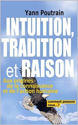 Couverture du livre Intuition, Tradition et Raison