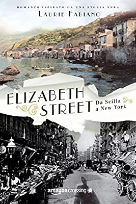 Elizabeth Street - da Scilla a New York by AmazonCrossing