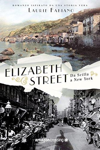 Elizabeth Street - da Scilla a New York Elizabeth Street – da Scilla a New York 51dVAalnNVL