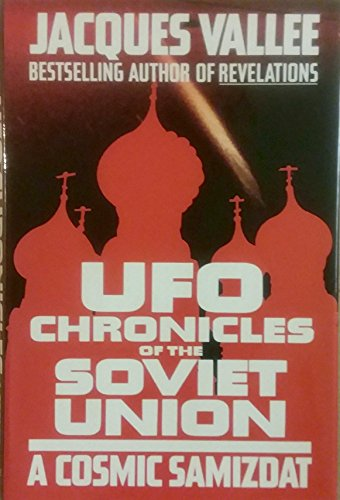 Ufo Chronicles of the Soviet Union: A Cosmic Samizdat/304076