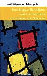 Penser la connaissance et la technique après Simondon