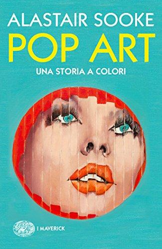Pop Art: Una storia a colori (Piccola