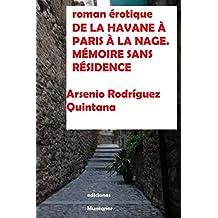 DE LA HAVANE À PARIS À LA NAGE.: MÉMOIRE SANS RÉSIDENCE (French Edition)