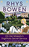 On Her Majesty's Frightfully Secret Service A Royal Spyness Mystery #11