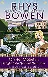 On Her Majesty's Frightfully Secret Service A Royal Spyness Mystery #11