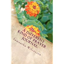 A Different Kind of Prayer Journal: Volume 1