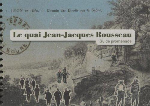 Le quai Jean-Jacques Rousseau : Guide promenade