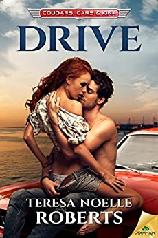 Drive (Cougars, Cars and Kink) by [Roberts, Teresa Noelle]