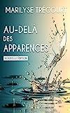 Au-delà des apparences... (French Edition)
