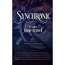 Synchronic: 13 Tales of Time Travel (English Edition)
