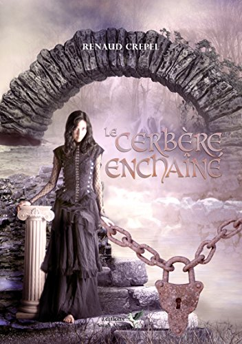 Le Cerbère Enchaîné - Renaud Crepel 2016