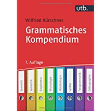 Grammatisches Kompendium: Systematisches Verzeichnis grammatischer Grundbegriffe