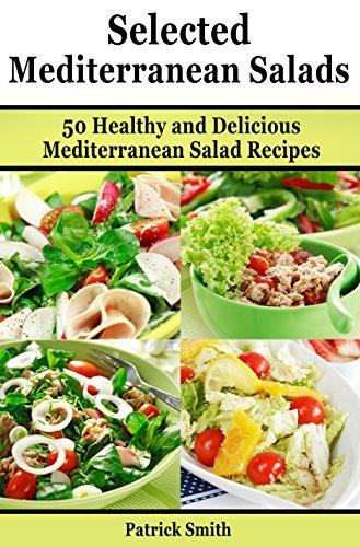 Selected mediterranean salads 50 healthy and delicious selected mediterranean salads 50 healthy and delicious mediterranean salad recipes mediterranean diet mediterranean forumfinder Choice Image