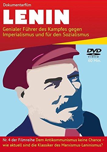 LENIN: Genialer Führer des Kampfes gegen Imperialismus und für den Sozialismus