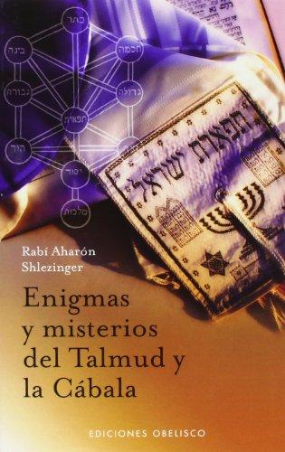 Enigmas y misterios del Talmud y la Cábala (CABALA Y JUDAISMO) por AHARÓN SHLEZINGER