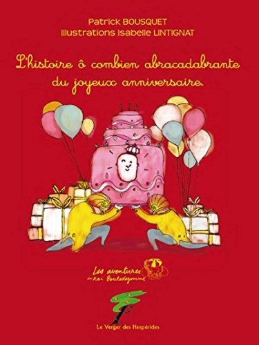 L'histoire ô combien abracadabrante du joyeux anniversaire: Les aventures du Roi Bouledegomme (Du coq à l'âme)