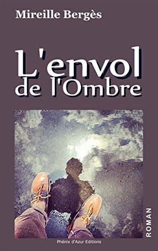 L'envol de l'Ombre: Roman sous un ciel azuré par Mireille Bergès