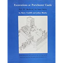 Excavations at Portchester Castle Vol IV: Medieval, the Inner Bailey (Research Reports)