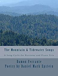 The Mountain & Tidewater Songs: A Song Cycle for Baritone and Piano Trio by Damon Ferrante (2012-01-03)