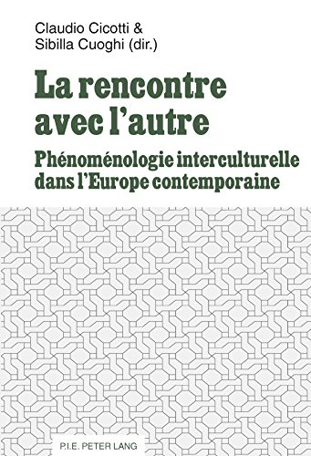 La rencontre avec lautre: Phénoménologie interculturelle dans lEurope contemporaine