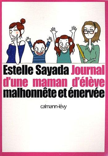 Journal d'une maman malhonnête et énervée par Estelle Sayada