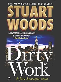 Dirty Work (Stone Barrington) by [Woods, Stuart]