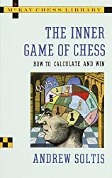 The Inner Game of Chess: How to Calculate and Win by Andrew Soltis (1994-11-01)