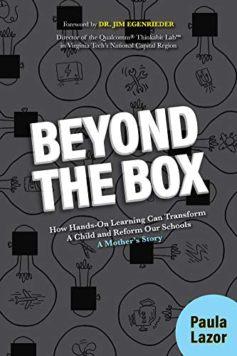 Beyond the Box: How Hands-On Learning Can Transform A Child and Reform Our Schools, A Mother's Story (English Edition)